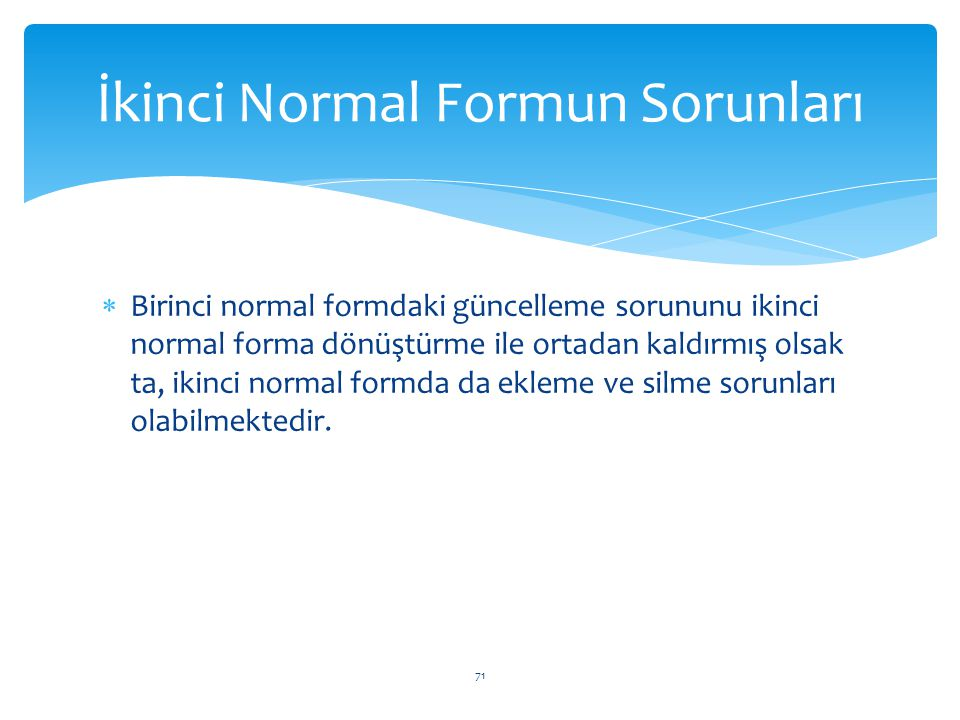 İkinci Normal Formun Sorunları