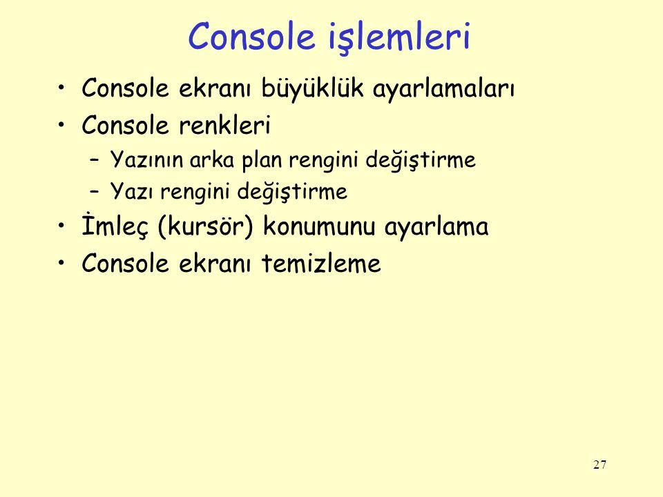 Console işlemleri Console ekranı büyüklük ayarlamaları