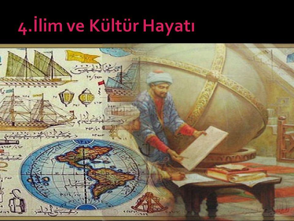 4.İlim ve Kültür Hayatı
