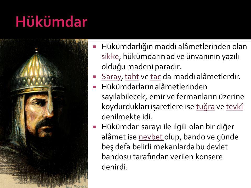 Hükümdar Hükümdarlığın maddi alâmetlerinden olan sikke, hükümdarın ad ve ünvanının yazılı olduğu madeni paradır.