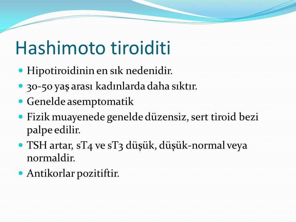 Hashimoto tiroiditi Hipotiroidinin en sık nedenidir.