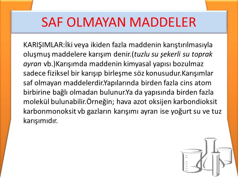 SAF OLMAYAN MADDELER