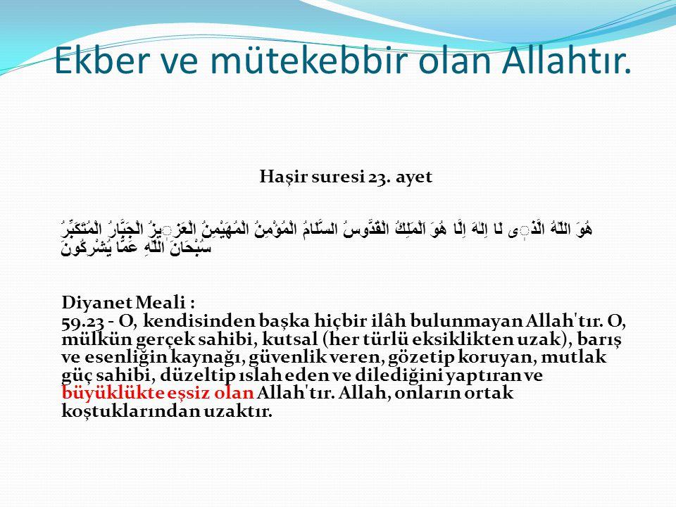 Ekber ve mütekebbir olan Allahtır.