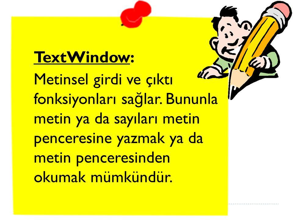 TextWindow: Metinsel girdi ve çıktı fonksiyonları sağlar
