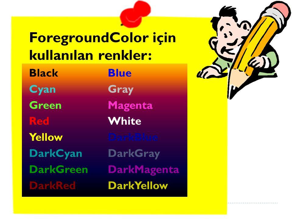 ForegroundColor için kullanılan renkler: