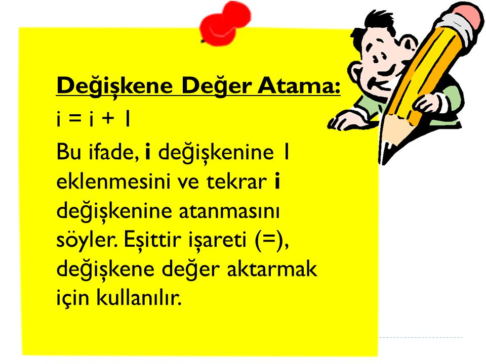 Değişkene Değer Atama: