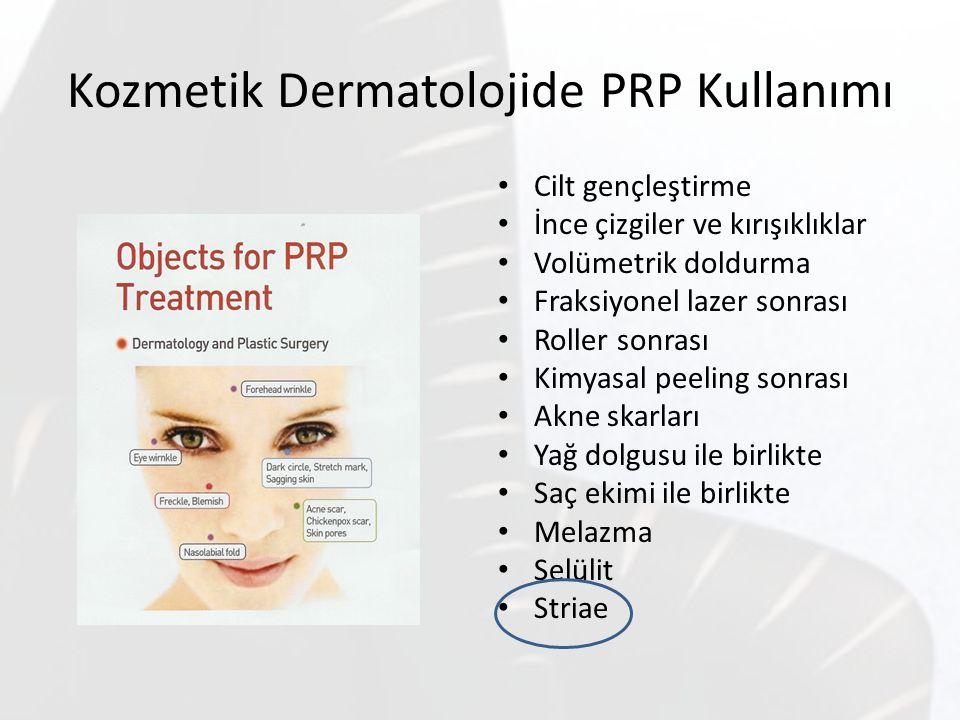 Kozmetik Dermatolojide PRP Kullanımı