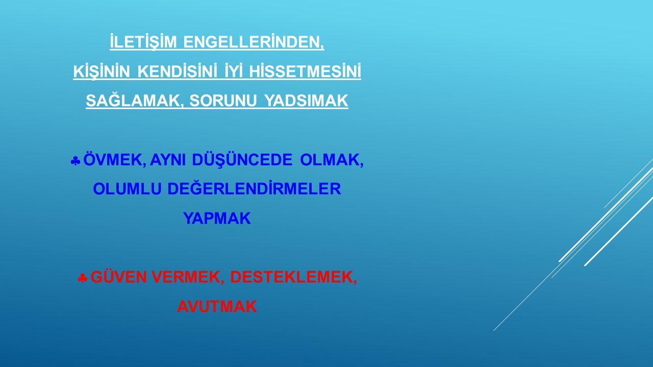 İLETİŞİM ENGELLERİNDEN,