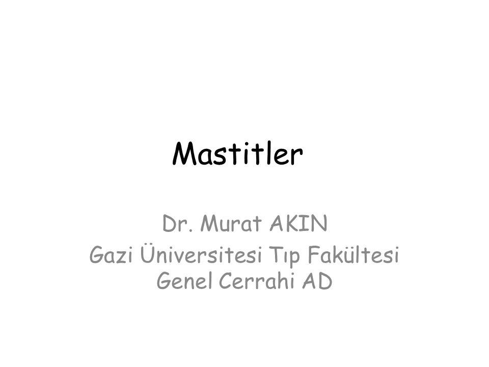 Dr. Murat AKIN Gazi Üniversitesi Tıp Fakültesi Genel Cerrahi AD