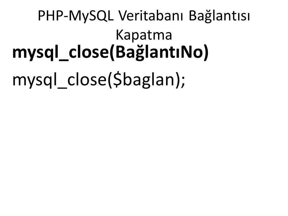 PHP-MySQL Veritabanı Bağlantısı Kapatma