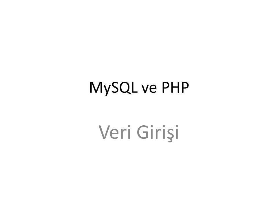 MySQL ve PHP Veri Girişi