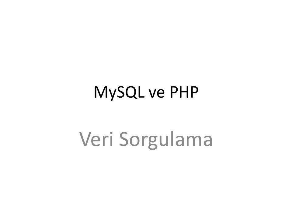MySQL ve PHP Veri Sorgulama