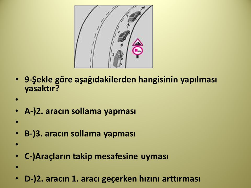 9-Şekle göre aşağıdakilerden hangisinin yapılması yasaktır