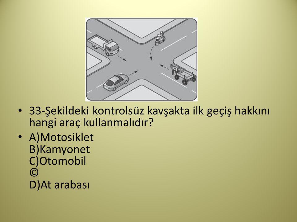 33-Şekildeki kontrolsüz kavşakta ilk geçiş hakkını hangi araç kullanmalıdır