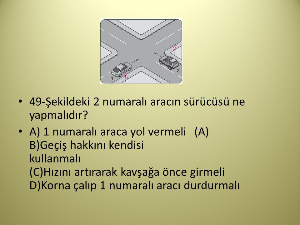 49-Şekildeki 2 numaralı aracın sürücüsü ne yapmalıdır