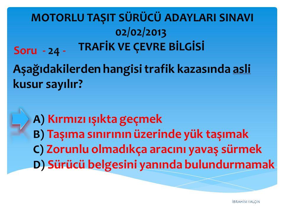 Aşağıdakilerden hangisi trafik kazasında asli kusur sayılır