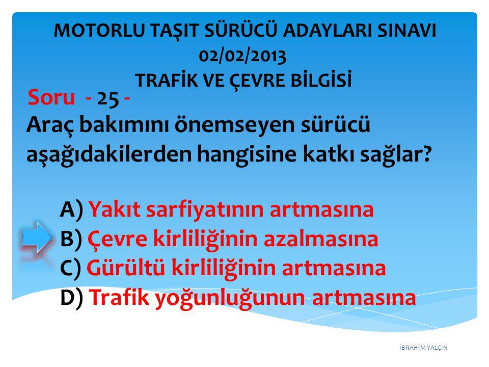 Araç bakımını önemseyen sürücü aşağıdakilerden hangisine katkı sağlar