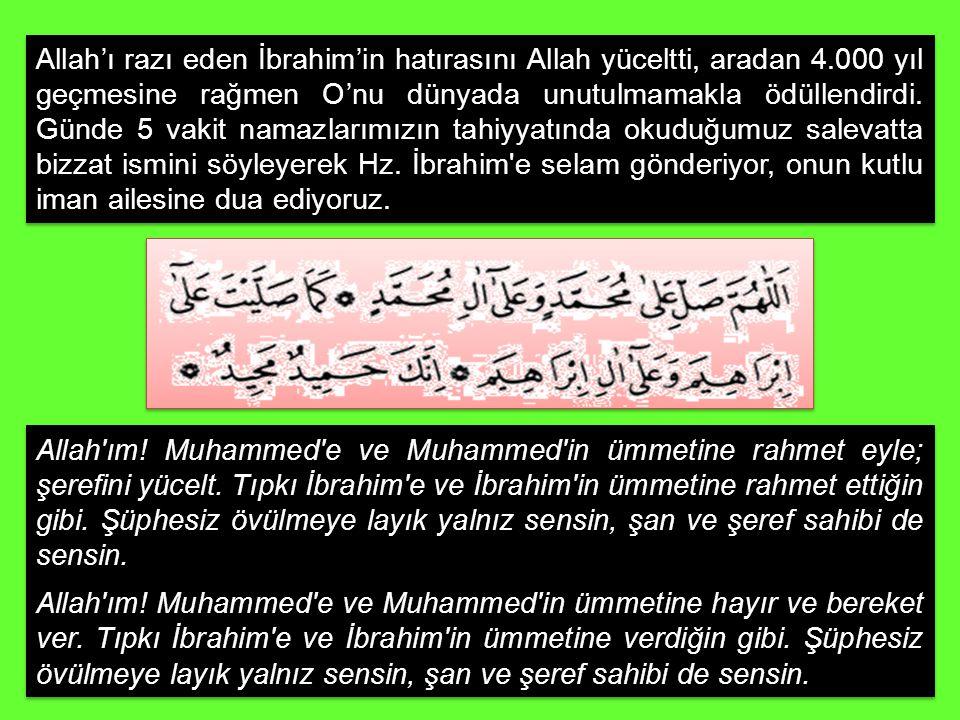 Allah'ı razı eden İbrahim'in hatırasını Allah yüceltti, aradan 4