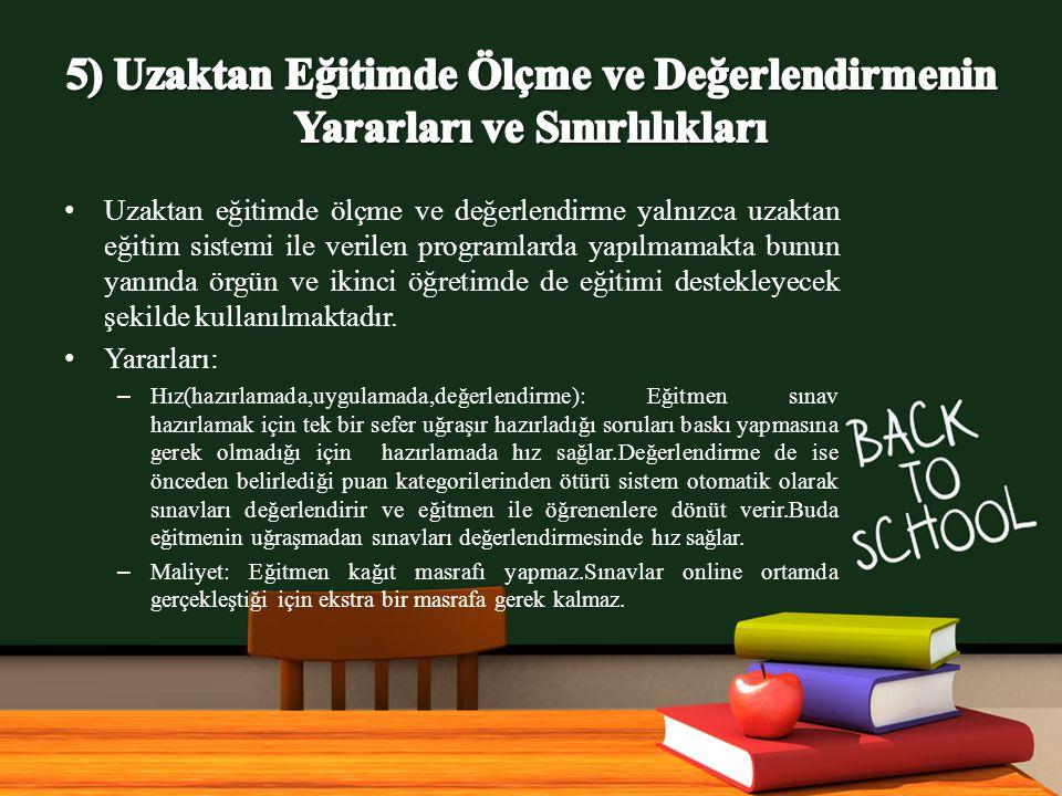 5) Uzaktan Eğitimde Ölçme ve Değerlendirmenin Yararları ve Sınırlılıkları