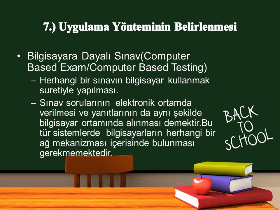 7.) Uygulama Yönteminin Belirlenmesi