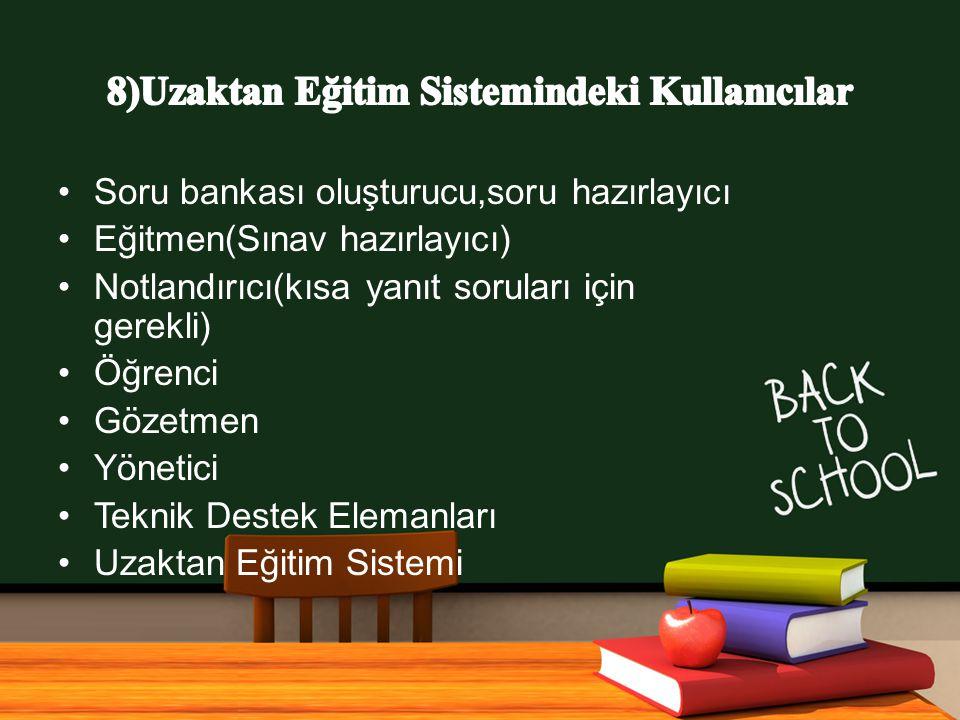8)Uzaktan Eğitim Sistemindeki Kullanıcılar