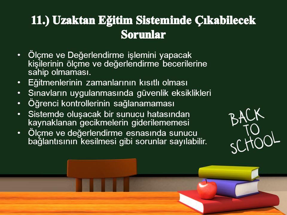 11.) Uzaktan Eğitim Sisteminde Çıkabilecek Sorunlar