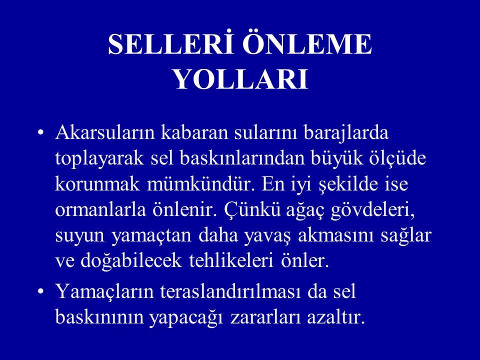 SELLERİ ÖNLEME YOLLARI