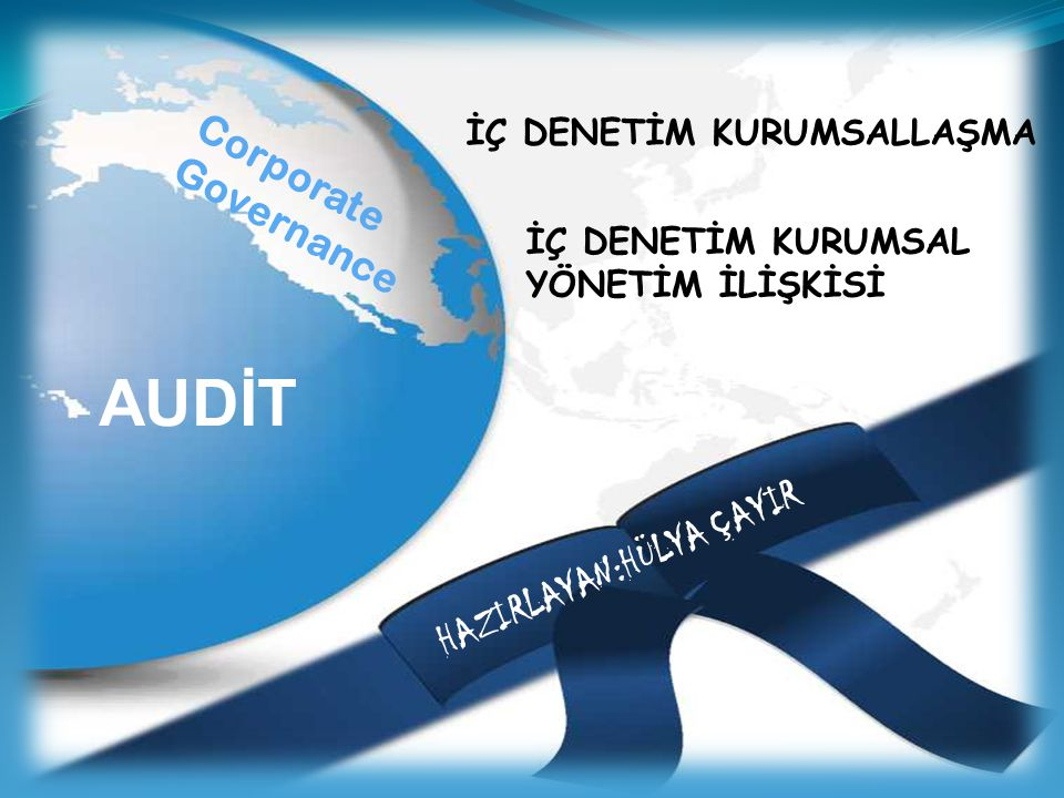 AUDİT Corporate Governance İÇ DENETİM KURUMSALLAŞMA