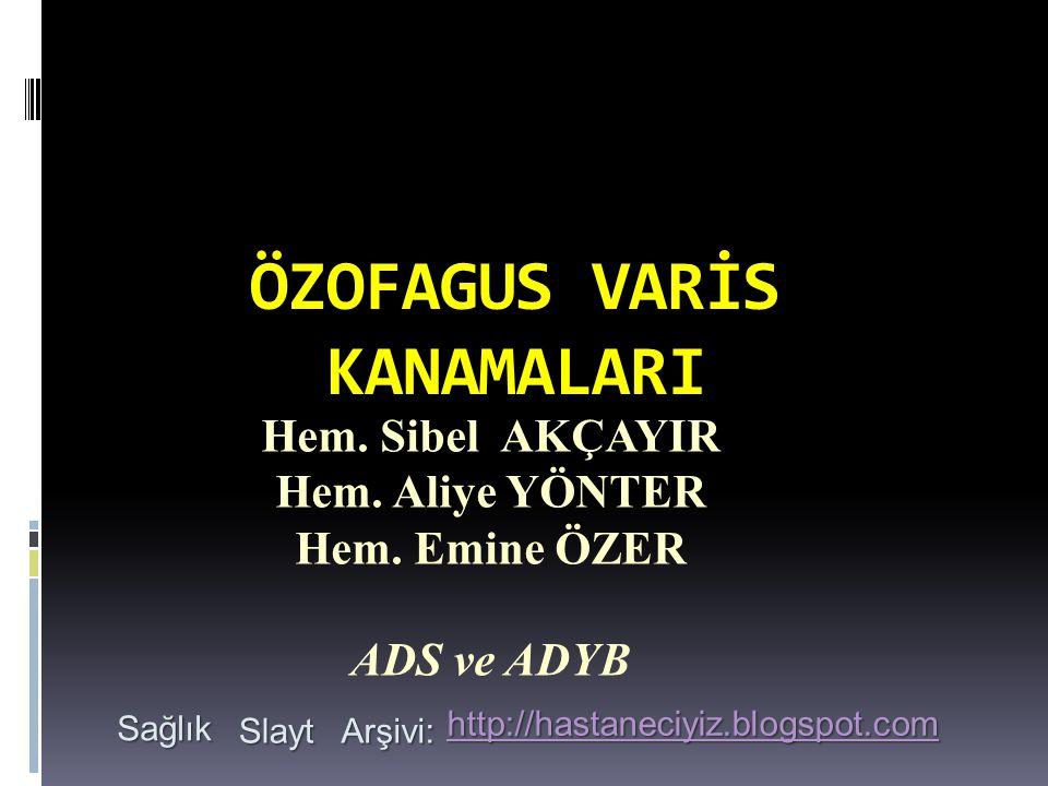 ÖZOFAGUS VARİS KANAMALARI