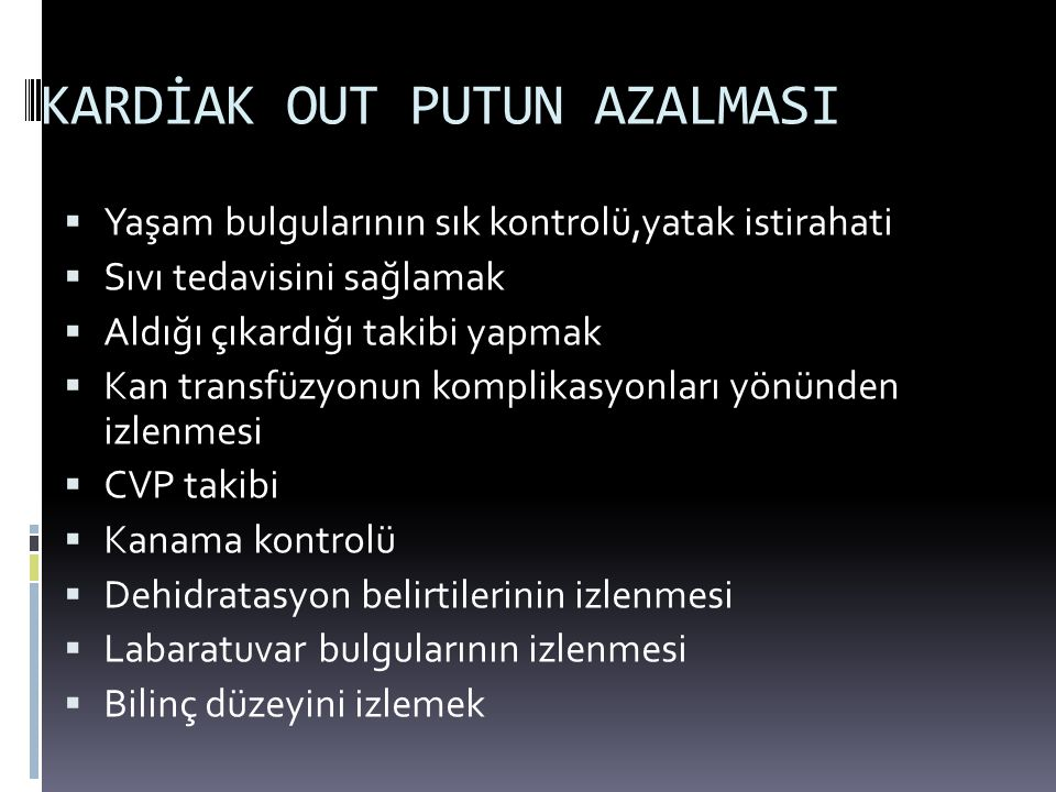 KARDİAK OUT PUTUN AZALMASI