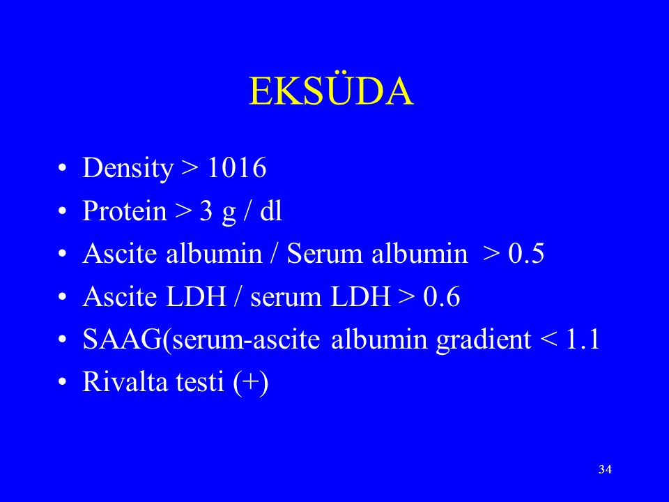 EKSÜDA Density > 1016 Protein > 3 g / dl