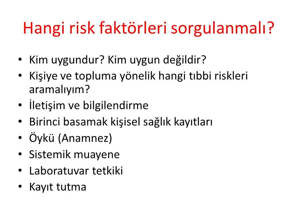 Hangi risk faktörleri sorgulanmalı