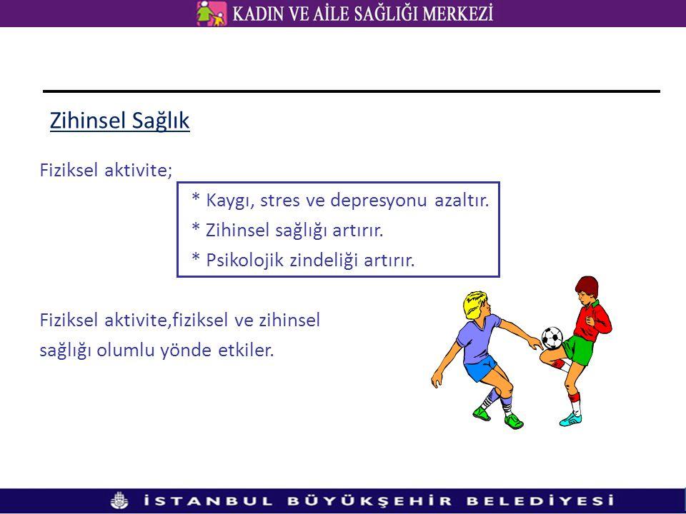 Zihinsel Sağlık Fiziksel aktivite;