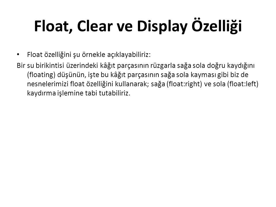 Float, Clear ve Display Özelliği