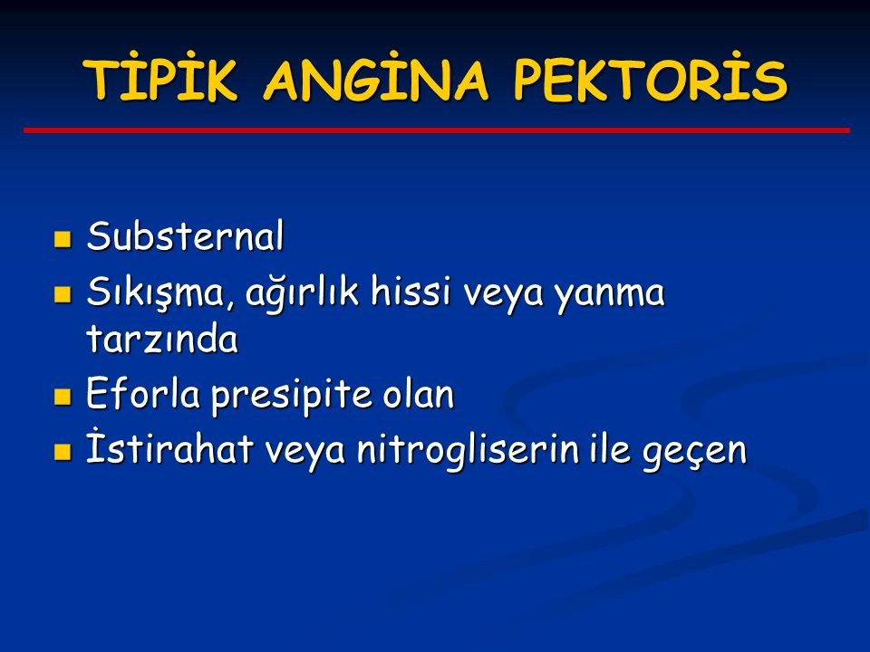TİPİK ANGİNA PEKTORİS Substernal