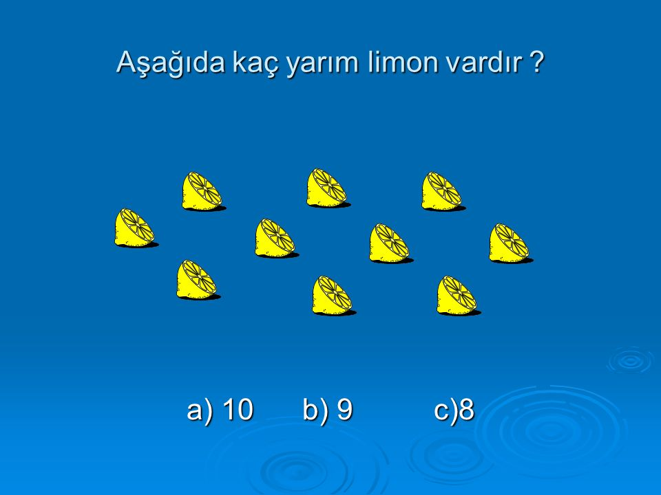 Aşağıda kaç yarım limon vardır