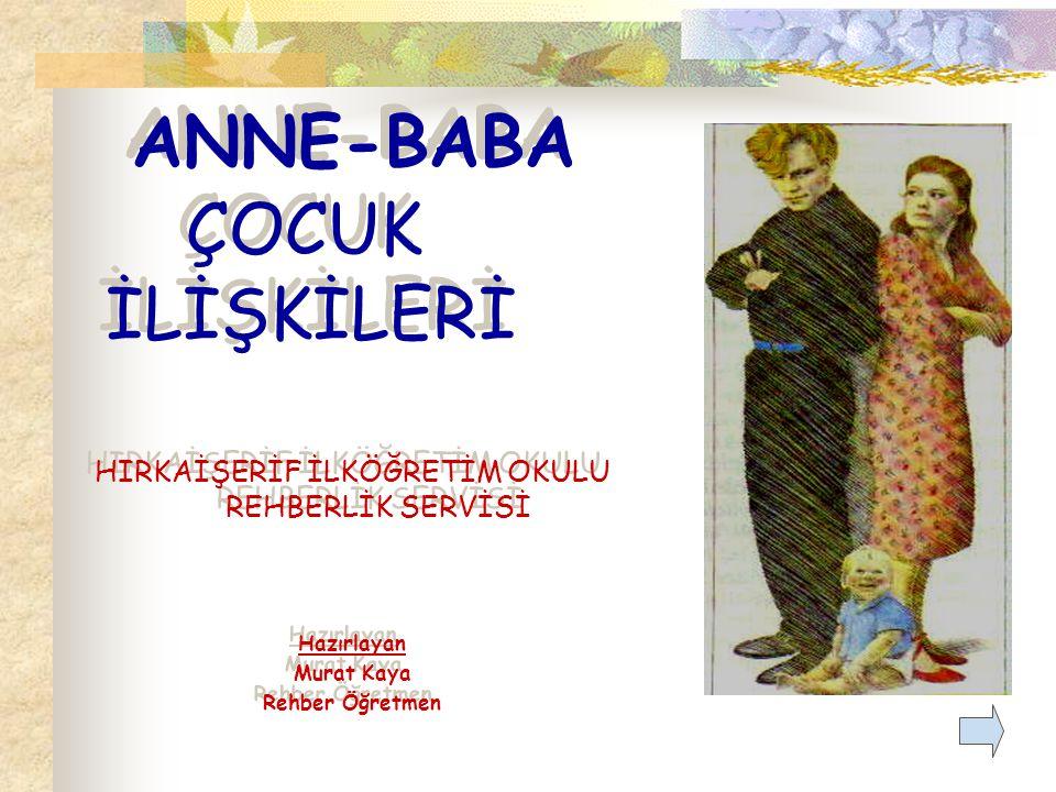 ANNE-BABA ÇOCUK İLİŞKİLERİ