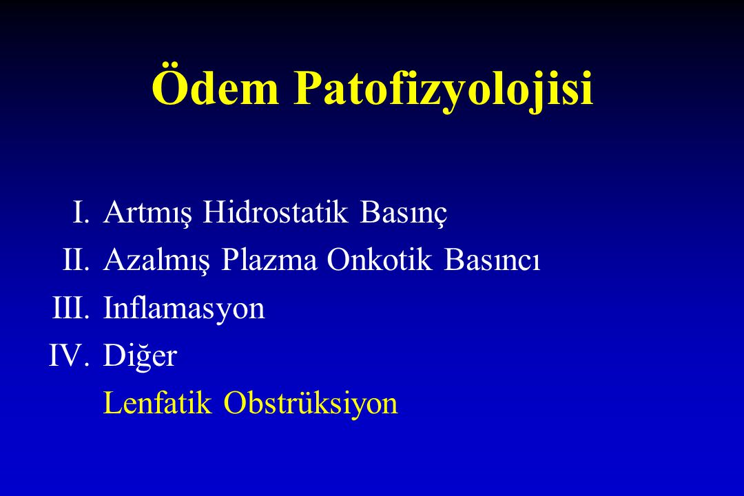 Ödem Patofizyolojisi I. Artmış Hidrostatik Basınç