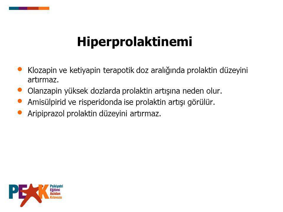 Hiperprolaktinemi Klozapin ve ketiyapin terapotik doz aralığında prolaktin düzeyini artırmaz.