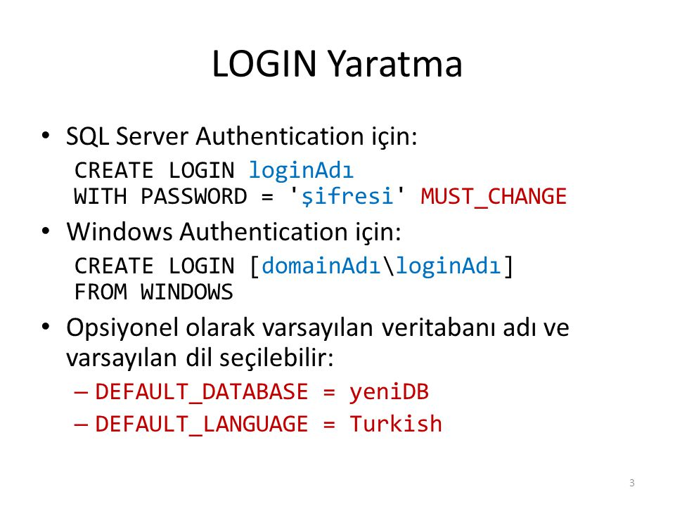 LOGIN Yaratma SQL Server Authentication için: