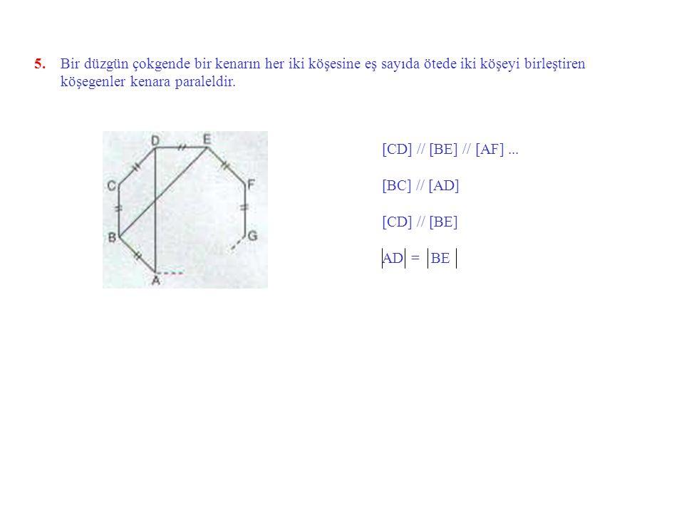 5. Bir düzgün çokgende bir kenarın her iki köşesine eş sayıda ötede iki köşeyi birleştiren