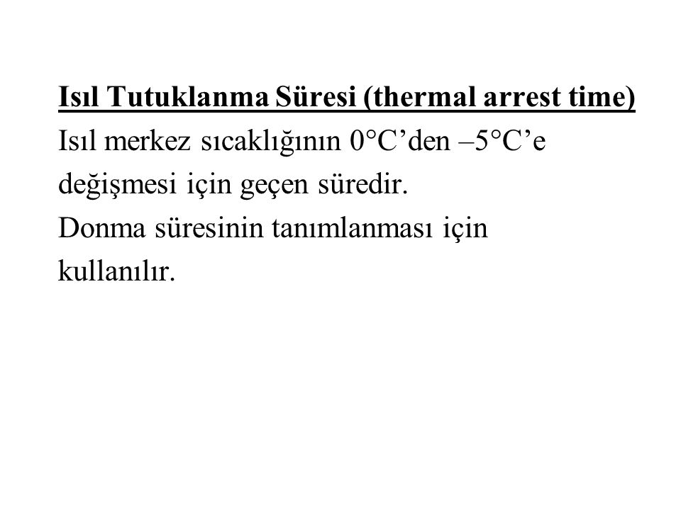 Isıl Tutuklanma Süresi (thermal arrest time)