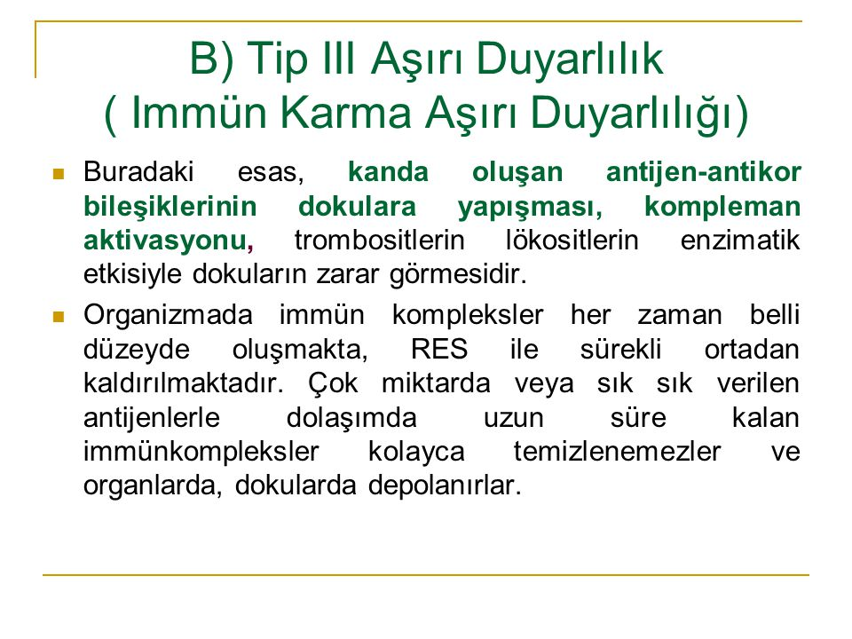 B) Tip III Aşırı Duyarlılık ( Immün Karma Aşırı Duyarlılığı)