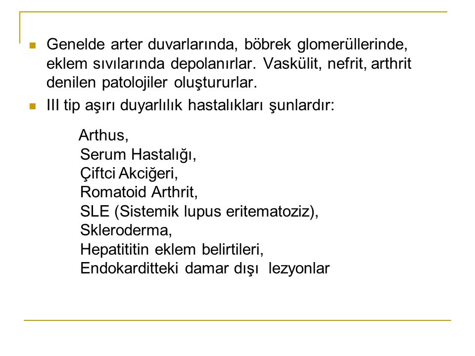 III tip aşırı duyarlılık hastalıkları şunlardır: