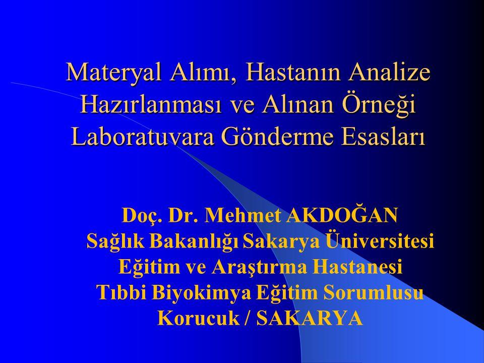 Materyal Alımı, Hastanın Analize Hazırlanması ve Alınan Örneği Laboratuvara Gönderme Esasları