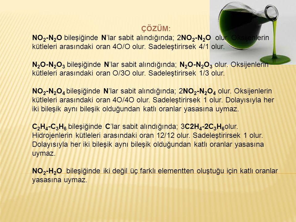ÇÖZÜM: NO2-N2O bileşiğinde N'lar sabit alındığında; 2NO2-N2O olur. Oksijenlerin kütleleri arasındaki oran 4O/O olur. Sadeleştirirsek 4/1 olur.
