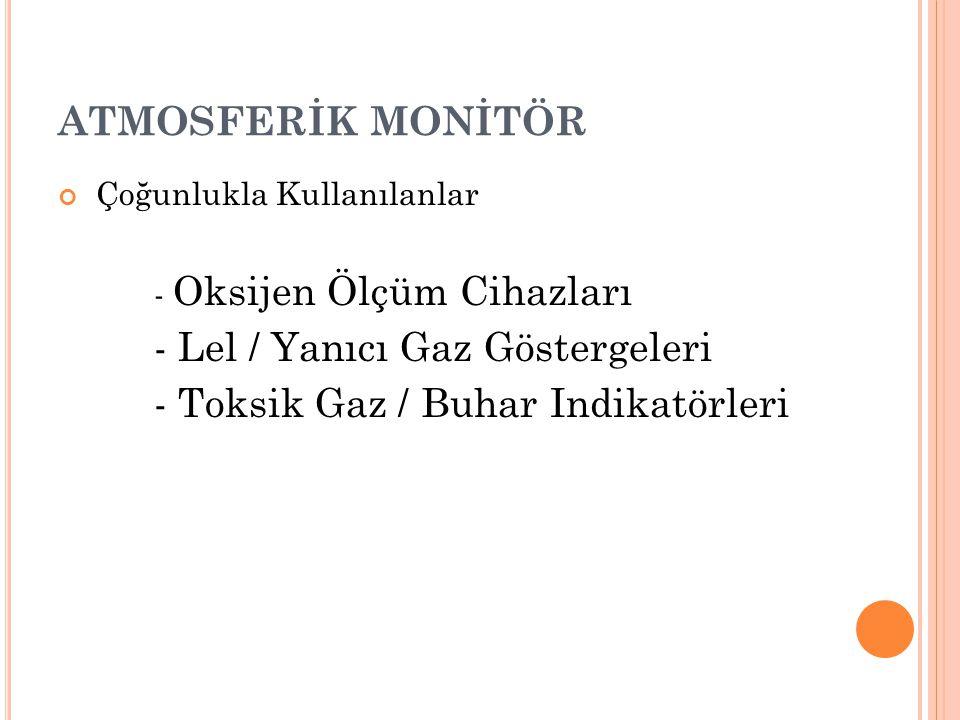 - Lel / Yanıcı Gaz Göstergeleri - Toksik Gaz / Buhar Indikatörleri
