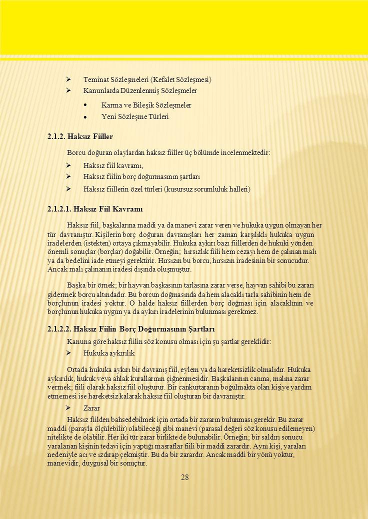  Teminat Sözleşmeleri (Kefalet Sözleşmesi) Kanunlarda Düzenlenmiş Sözleşmeler.  Karma ve Bileşik Sözleşmeler.