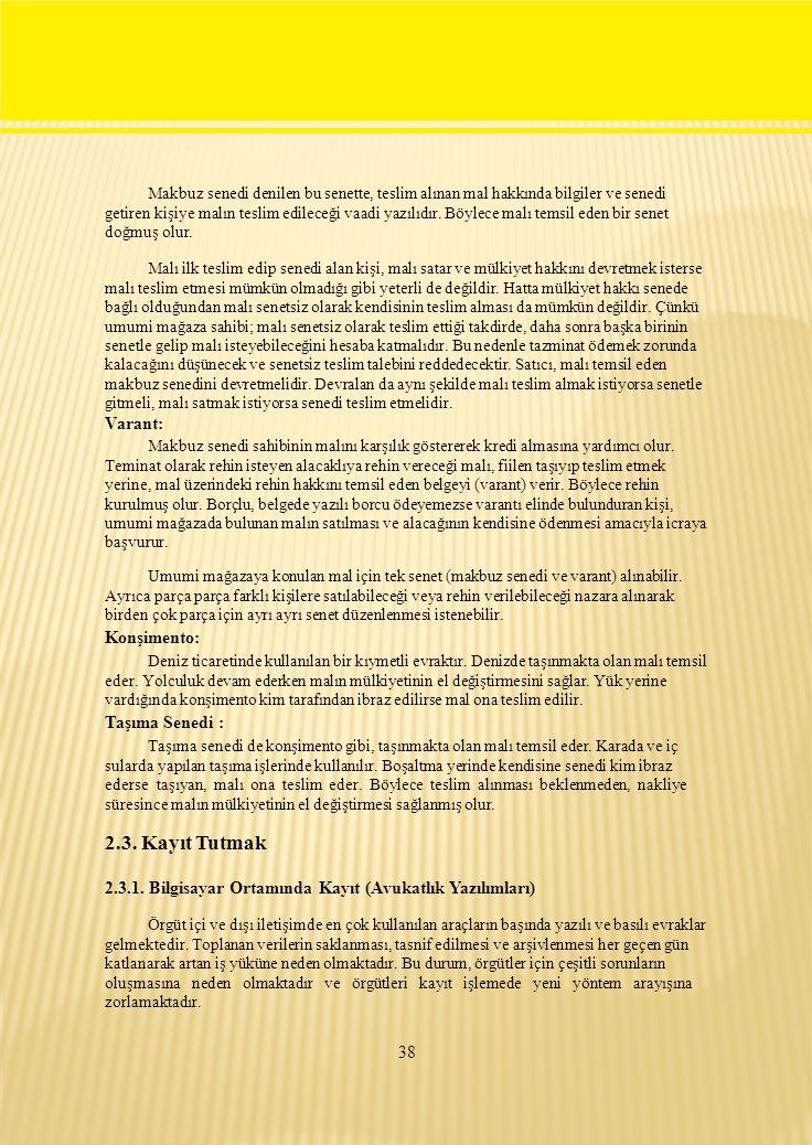 Makbuz senedi denilen bu senette, teslim alınan mal hakkında bilgiler ve senedi