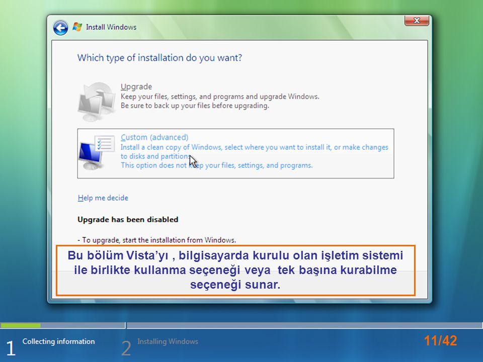 Bu bölüm Vista'yı , bilgisayarda kurulu olan işletim sistemi ile birlikte kullanma seçeneği veya tek başına kurabilme seçeneği sunar.
